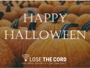 Wishing everyone a safe and Happy Halloween!  — SPECIAL HALLOWEEN OFFER! **Up to 30% off per month when you sign up today!** Use promo code HALLOWEEN at check out. —